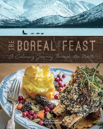 The Boreal Feast: A Culinary Journey through the North: Genest, Michele