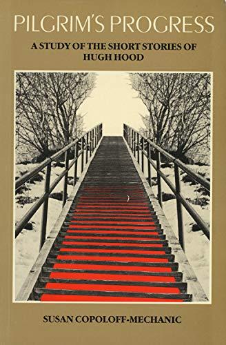 Pilgrim's Progress: A Study of the Short Stories of Hugh Hood: Copoloff-Mechanic, Susan