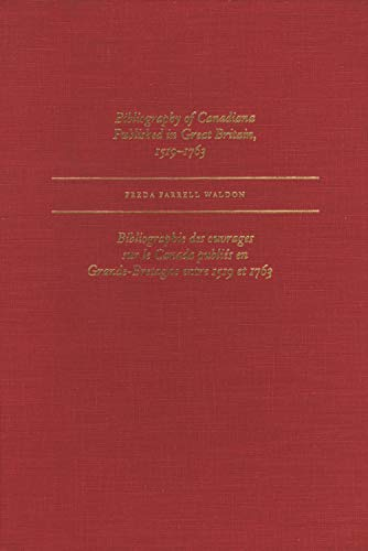 Bibliography of Canadiana Published in Great Britain 1519-1763