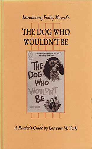 9781550220896: Introducing Farley Mowat's The Dog Who Wouldn't Be (Canadian Fiction Studies)