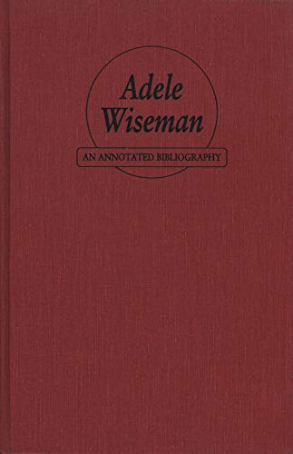 Adele Wiseman: An Annotated Bibliography: Ruth Panofsky
