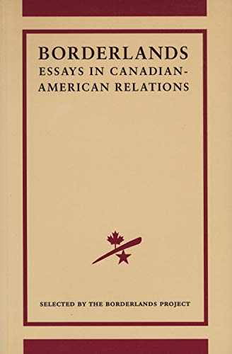 Borderlands: Essays in Canadian-American Relations: Borderlands Project