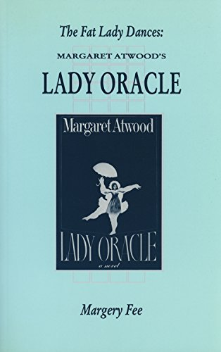 The Fat Lady Dances: Margaret Atwood's Lady: Fee, Margery