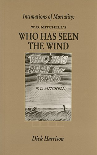 9781550221374: Intimations of Mortality: W.O. Mitchell's Who Has Seen the Wind (Canadian Fiction Studies)
