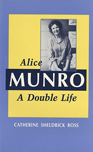 9781550221534: Alice Munro: A Double Life (Canadian Biography)