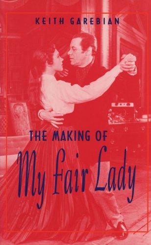 Making of My Fair Lady: Garebian, Keith