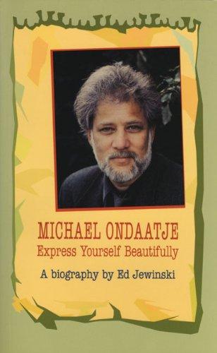 9781550221893: Michael Ondaatje: Express Yourself Beautifully