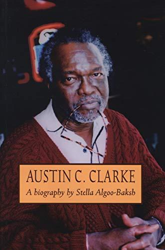 9781550222180: Austin C. Clarke: A Biography