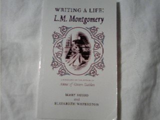 Writing a Life: L. M. Montgomery (Canadian Biography Series): Rubio, Mary