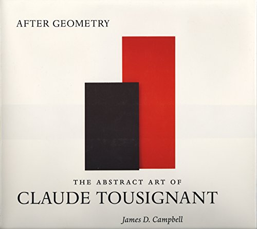 9781550222456: After Geometry: The Abstract Art of Claude Tousignant
