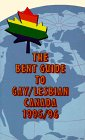 The Bent Guide to Gay/Lesbian Canada 1995/96