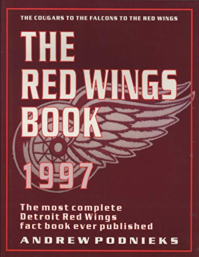 9781550222838: The Red Wings Book: The Most Complete Detroit Red Wings Book Ever Published
