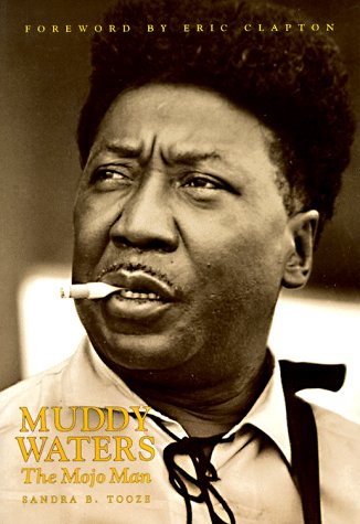 Muddy Waters : The Mojo Man: Sandra Tooze