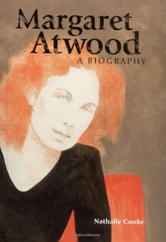 Margaret Atwood: A Biography - Cooke, Nathalie . Cover Illustration from Painting By Charles Pachter
