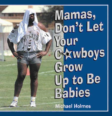 9781550223590: Mamas, Don't Let Your Cowboys Grow Up to Be Babies