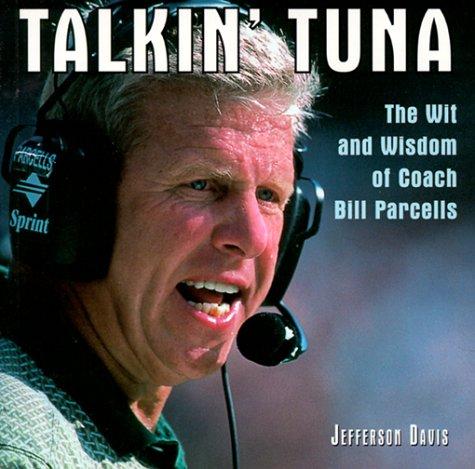 9781550223873: Talkin' Tuna: The Wit and Wisdom of Coach Bill Parcells