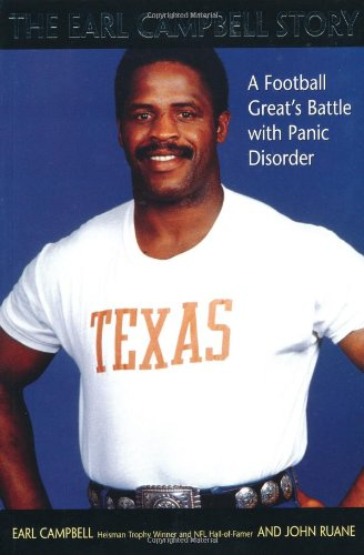 The Earl Campbell Story: A Football Great's Battle with Panic Disorder: Campbell, Earl; Ruane,...