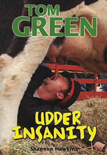 9781550224061: Tom Green: Udder Insanity