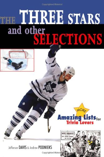 The Three Stars and Other Selections: More Amazing Hockey Lists for Trivia Lovers: Davis, Jefferson