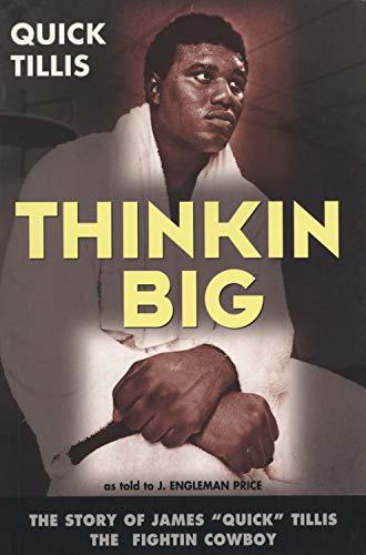 9781550224306: Thinkin Big: The Story of James Quick Tillis, the Fightin' Cowboy