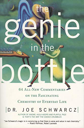 9781550224429: The Genie in the Bottle: 68 All New Commentaries on the Fascinating Chemistry of Everyday Life