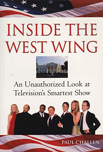 9781550224689: Inside the West Wing: An Unauthorized Look at Television's Smartest Show
