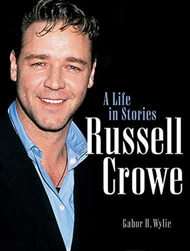 9781550224726: Russell Crowe: A Life in Stories