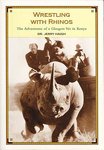 9781550225075: Wrestling With Rhinos: The Adventures of a Glasgow Vet in Kenya