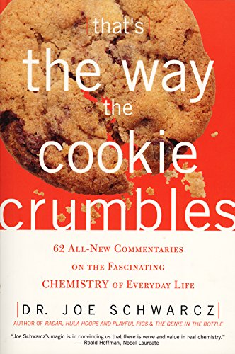 9781550225204: That's the Way the Cookie Crumbles: 62 All-New Commentaries on the Fascinating Chemistry of Everyday Life