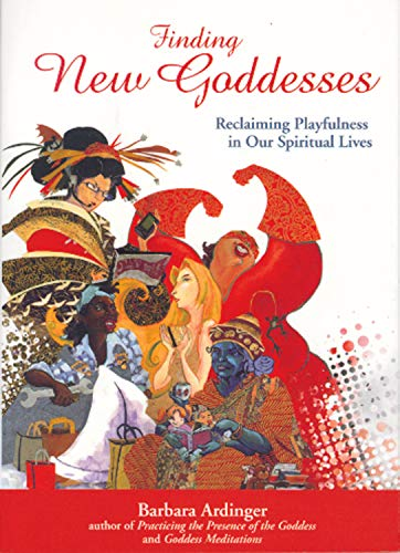 9781550225242: Finding New Goddesses: Reclaiming Playfulness in Our Spiritual Lives