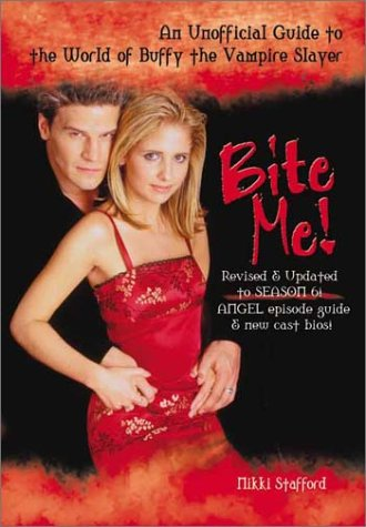 9781550225402: Bite Me!: An Unofficial Guide to the World of Buffy the Vampire Slayer