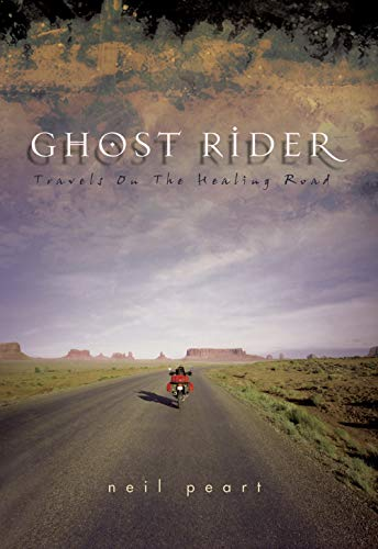 Ghost Rider: Travels on the Healing Road (Hardcover): Neil Peart