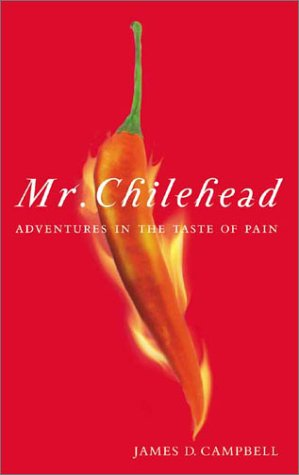 9781550225594: Mr. Chilehead: Adventures in the Taste of Pain