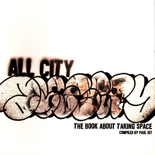 9781550225686: All City: The Book about Taking Space