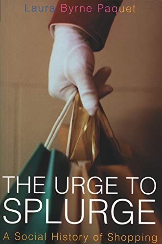 9781550225839: The Urge to Splurge: A Social History of Shopping