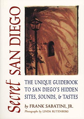 9781550225884: Secret San Diego: The Unique Guidebook to San Diego's Hidden Sites, Sounds, & Tastes (Secret Guides)