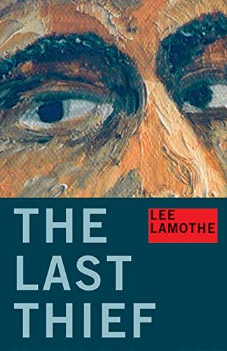 The Last Thief: Lee Lamothe
