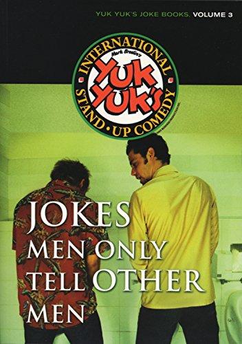 Jokes Men Only Tell Other Men (Yuk Yuk's Joke Book): ECW Press