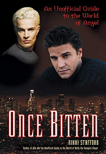 9781550226546: Once Bitten: An Unofficial Guide to the World of Angel