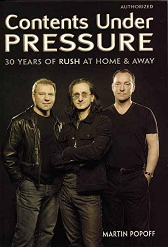 9781550226782: Contents Under Pressure: 30 Years of Rush at Home and Away