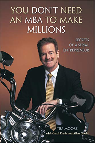 9781550226942: You Don't Need an MBA to Make Millions: Secrets of a Serial Entrepreneur