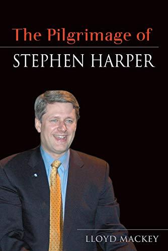 9781550227130: The Pilgrimage of Stephen Harper