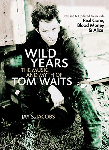 9781550227161: Wild Years: The Music and Myth of Tom Waits
