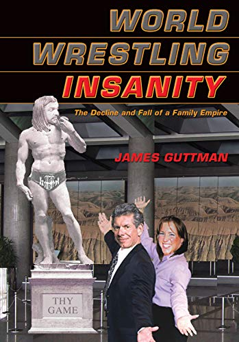 9781550227284: World Wrestling Insanity: The Decline and Fall of a Family Empire