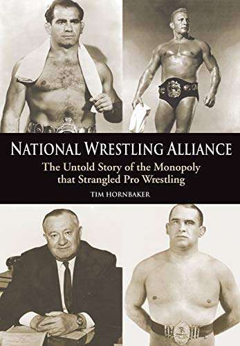 9781550227413: National Wrestling Alliance: The Untold Story of the Monopoly That Strangled Professional Wrestling