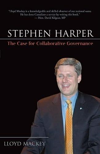 9781550227529: Stephen Harper: The Case for Collaborative Governance