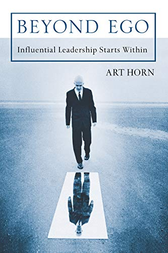 9781550227741: Beyond Ego: Influential Leadership Starts Within