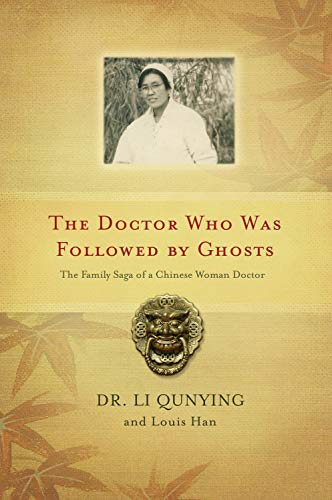9781550227819: The Doctor Who Was Followed by Ghosts: The Family Saga of a Chinese Woman Doctor