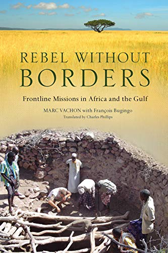 Rebel Without Borders: Frontline Missions in Africa: Marc Vachon, FranCois