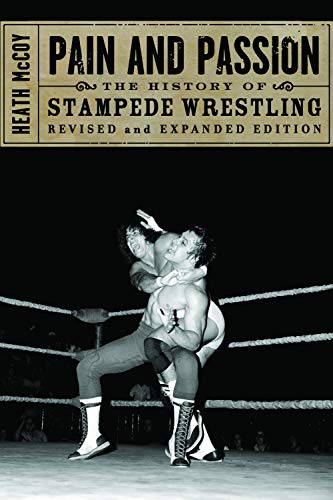 9781550227871: Pain and Passion: The History of Stampede Wrestling